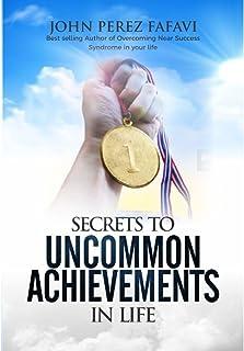 SECRETS OF UNCOMMON ACHIEVEMENTS IN LIFE