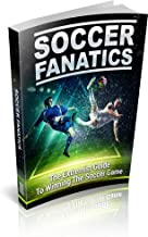 Soccer Fanatics - The extremist guide to winning the soccer game