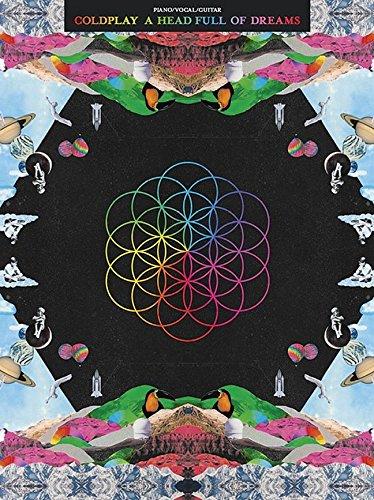 Coldplay: A Head Full Of Dreams (Piano Vocal Guitar Book): Noten für Klavier, Gesang, Gitarre