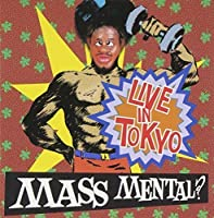 Live in Tokyo by Mass Mental (2001-01-09)