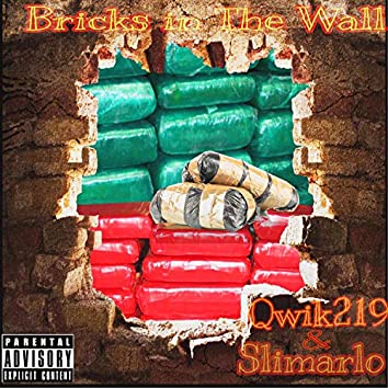 Bricks in the Wall (feat. Slimarlo)