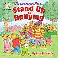The Berenstain Bears Stand Up to Bullying (The Berenstain Bears: Living Lights)