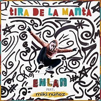 Tira de la Manta (feat. Miki Núñez)