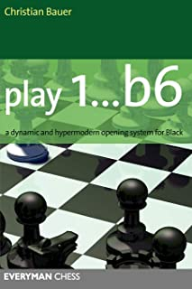 Play 1..b6: A Dynamic and Hypermodern Opening System for Black