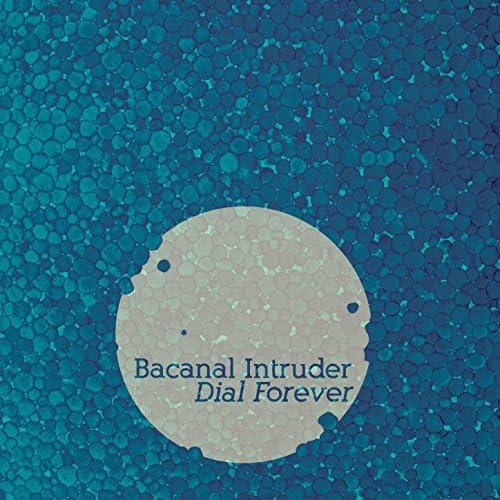 Bacanal Intruder