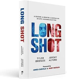 Long Shot : A Soldier, a Senator, a Serious Sin, an Epic Louisiana Election