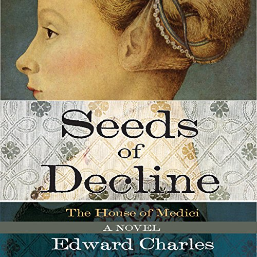 The House of Medici: Seeds of Decline audiobook cover art