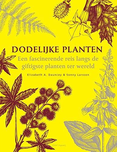 Dodelijke planten: een fascinerende reis langs de giftigste planten ter wereld