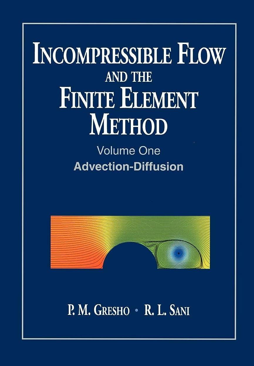 スローガンたるみ協定Incompressible Flow and the Finite Element Method, Volume 1: Advection-Diffusion and Isothermal Laminar Flow