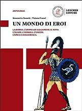 Scaricare Libri Un mondo di eroi. Per le Scuole superiori. Con e-book. Con espansione online PDF