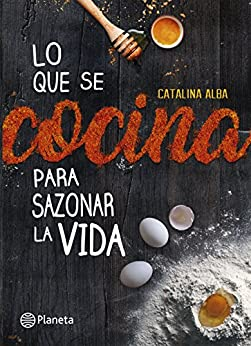 Lo que se cocina para sazonar la vida (Spanish Edition) by [Catalina Alba Cardenas]