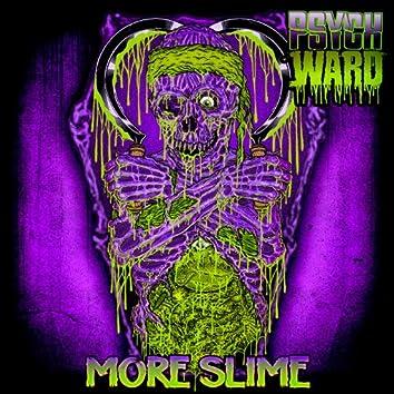 More Slime