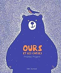 Ours et les choses par Andrée Prigent