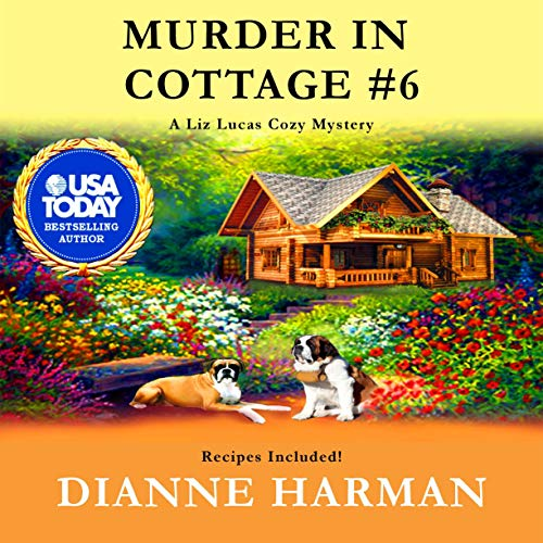 Murder in Cottage #6 : A Liz Lucas Cozy Mystery Series Book 1 Audiobook By Dianne Harman cover art