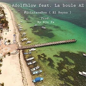 Quintana Roo (El Reyno) [feat. La Boule AZ]