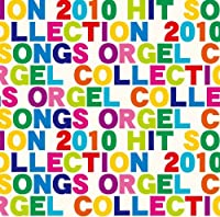 2010 HIT SONGS ORGEL COLLECTION by B.G.M.-MUSIC BOX (2010-11-17)