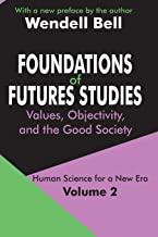 Foundations of Futures Studies (Human Science for a New Era Series)