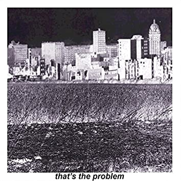 that's the problem