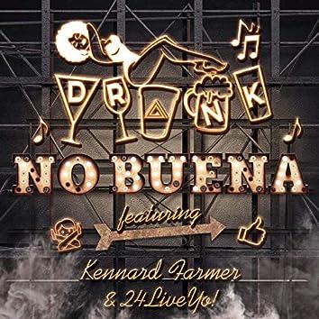 No Buena (feat. Kennard Farmer & 24liveyo)