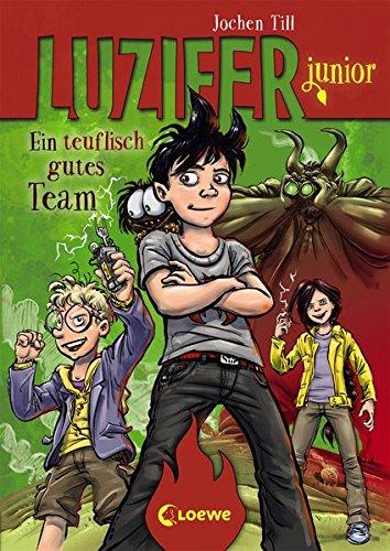 Luzifer junior - Ein teuflisch gutes Team: Lustiges Kinderbuch ab 10 Jahre