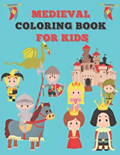 medieval coloring book for kids: incredibly fun and relaxing medieval coloring book for kids (8.5x11 inches) Keep them bus...