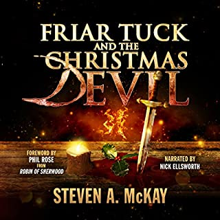 Friar Tuck and the Christmas Devil                   By:                                                                                                                                 Steven A. McKay                               Narrated by:                                                                                                                                 Nick Ellsworth                      Length: 2 hrs and 26 mins     29 ratings     Overall 3.9