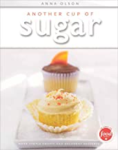 Another Cup of Sugar: More Simple Sweets and Decadent Desserts