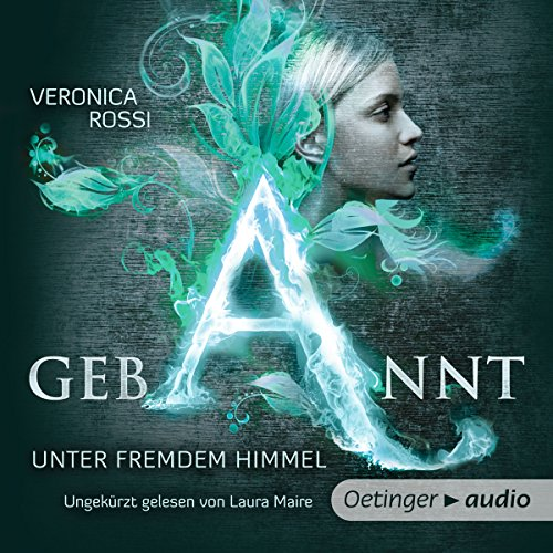 Gebannt - Unter fremdem Himmel     Aria & Perry 1              By:                                                                                                                                 Veronica Rossi                               Narrated by:                                                                                                                                 Laura Maire                      Length: 10 hrs and 23 mins     1 rating     Overall 5.0