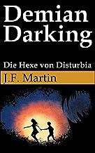 Demian Darking: Die Hexe von Disturbia (German Edition)