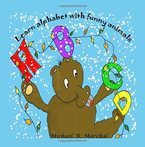 Learn alphabet with funny animals: My first book