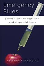 Emergency Blues: Poems from the night shift and other odd hours