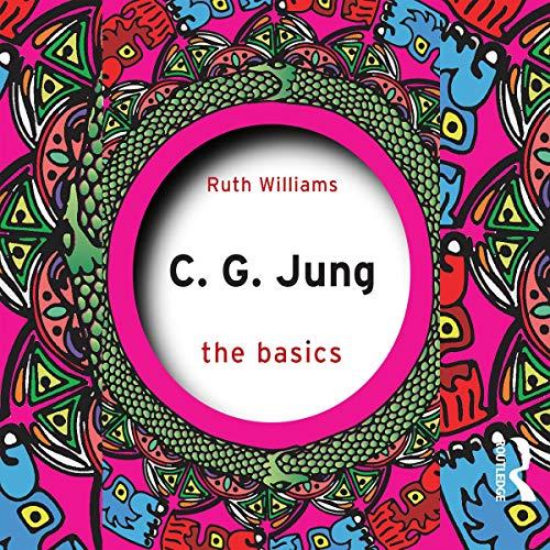 C. G. Jung: The Basics
