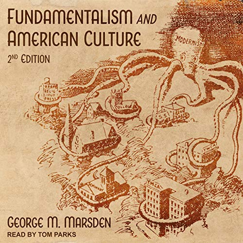 Fundamentalism and American Culture Audiobook By George M. Marsden cover art