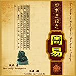 四书五经:周易 - 四書五經:周易 [Four Books and Five Classics: The Book of Changes]                   By:                                                                                                                                 uncredited                               Narrated by:                                                                                                                                 杨波 - 楊波 - Yang Bo                      Length: 5 hrs and 18 mins     1 rating     Overall 5.0