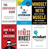 Confidence code the science and art of self-assurance, life leverage, mindset with muscle, how to be fucking awesome, fitness mindset and mindset carol dweck 6 books collection set