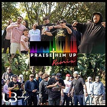 Praise Him Up [Remix] (Remix)