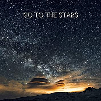 Go To The Stars