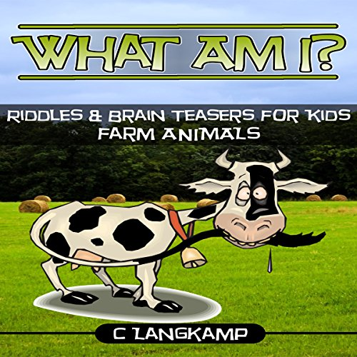 What Am I? Riddles and Brain Teasers for Kids audiobook cover art