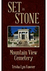 Set in Stone: Mountain View Cemetery Kindle Edition