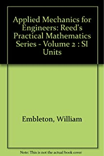 Reed's Practical Mathematics Series Volume 2 Applied Mechanics for Engineers