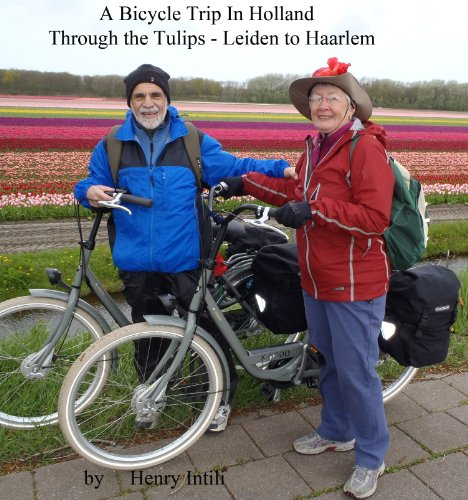 A Bicycle Trip in Holland Through the Tulip Fields, Leiden to haarlem (English Edition)