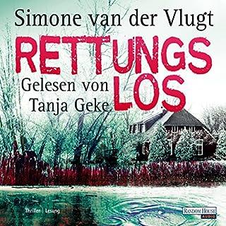 Rettungslos                   Autor:                                                                                                                                 Simone van der Vlugt                               Sprecher:                                                                                                                                 Tanja Geke                      Spieldauer: 5 Std. und 13 Min.     133 Bewertungen     Gesamt 4,0