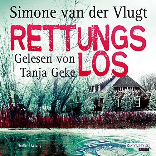 Rettungslos                   Autor:                                                                                                                                 Simone van der Vlugt                               Sprecher:                                                                                                                                 Tanja Geke                      Spieldauer: 5 Std. und 13 Min.     132 Bewertungen     Gesamt 4,0