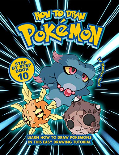 How to Draw Pokemon Step by Step Book 10: Learn How to Draw Pokemon In This Easy Drawing Tutorial (English Edition)