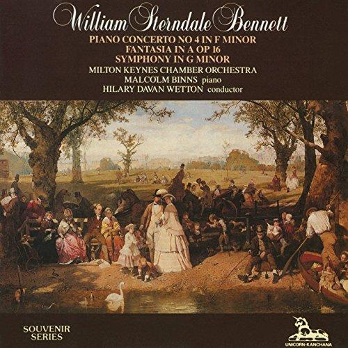 Bennett: Piano Concerto No. 4 in F Minor / Fantasia in A Op. 16 / Symphony in G Minor