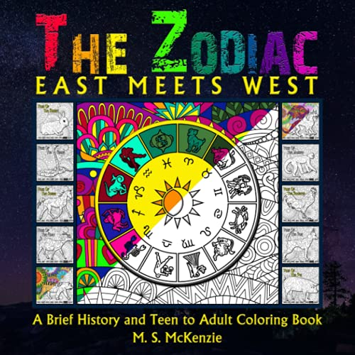 The Zodiac: East Meets West: A Brief History of The Zodiac and a Teen to Adult Coloring Book (It\'s a Shore Thing Adult Coloring Books)