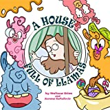A House Full of Llamas: Funny Book for Children to Spark Imagination. Fantasy Fiction Books for Kids. Picture Books for Children Ages 4-6. (Giggly and Wiggly Llama Stories)