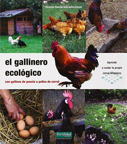 El gallinero ecológico: con gallinas de puesta o pollos de