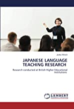 JAPANESE LANGUAGE TEACHING RESEARCH: Research conducted at British Higher Educational Institutions
