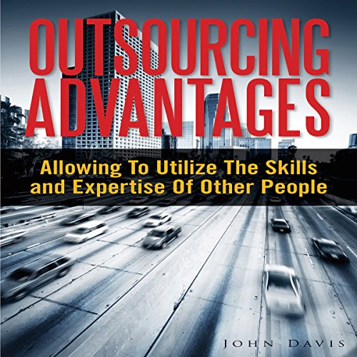 Outsourcing Advantages audiobook cover art